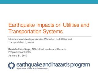 Bay Area Earthquake Impacts and  Earthquake Impacts on Utilities and Transportation Systems