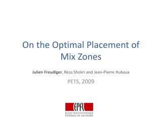 On the Optimal Placement of  Mix Zones