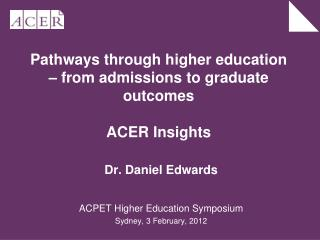Pathways through higher education – from admissions to graduate outcomes ACER Insights