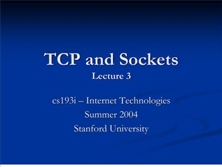 TCP and Sockets Lecture 3