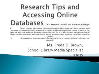 Ms. Freda D. Brown, School Library Media Specialist KAHS