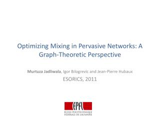Optimizing Mixing in Pervasive Networks: A Graph-Theoretic Perspective