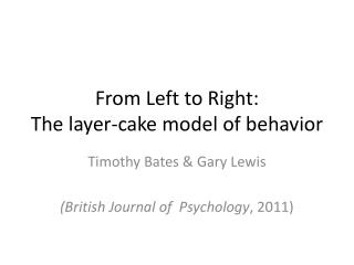 From Left to Right:  The layer-cake model of behavior
