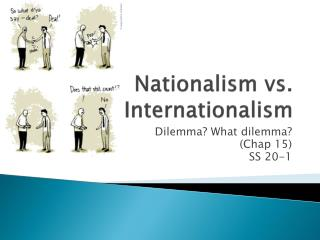 Nationalism vs. Internationalism