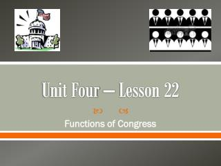 Unit Four – Lesson 22