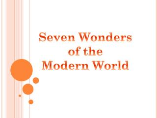 Seven Wonders of the Modern World