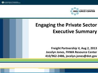 Engaging the Private Sector  Executive Summary  Freight  Partnership V, Aug 2, 2013