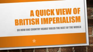A Quick View of British imperialism