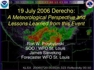 19 July 2006  Derecho : A Meteorological  Perspective and  Lessons Learned from this Event