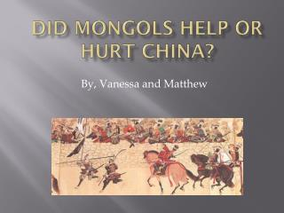 Did Mongols help or hurt china?