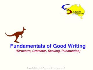 Fundamentals of Good Writing (Structure, Grammar, Spelling, Punctuation)