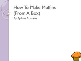 How To Make Muffins (From A Box)