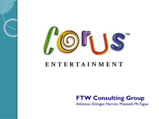 FTW Consulting Grou p Atkinson, Ettinger, Herron, Maxwell, McTague