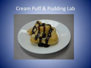 Cream Puff & Pudding Lab