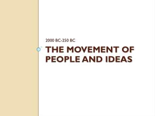 The Movement of People and Ideas