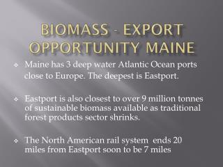 Biomass - export Opportunity Maine