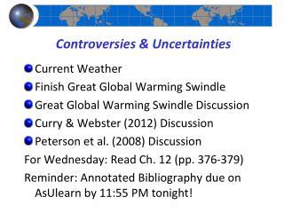 Controversies & Uncertainties