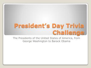 President's Day Trivia Challenge