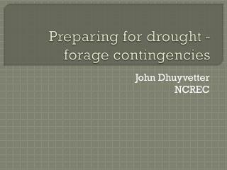 Preparing for drought -  forage contingencies