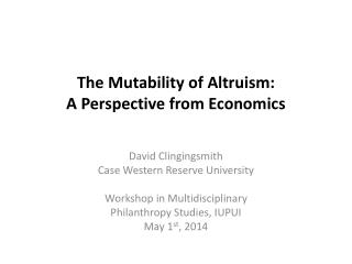 The Mutability of Altruism:  A Perspective from Economics