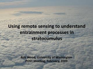 Using remote sensing to understand entrainment processes in stratocumulus