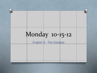 Monday  10-15-12