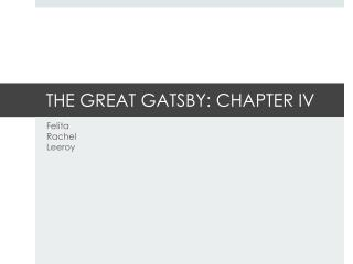 THE GREAT GATSBY: CHAPTER IV