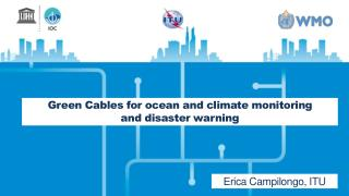 Green Cables  for  ocean  and climate monitoring  and  disaster warning