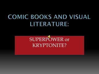 Comic Books and Visual Literature: