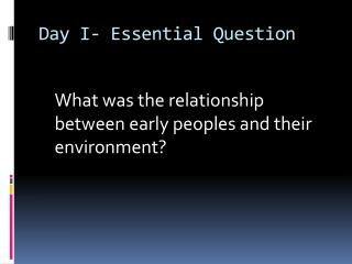 Day I- Essential Question