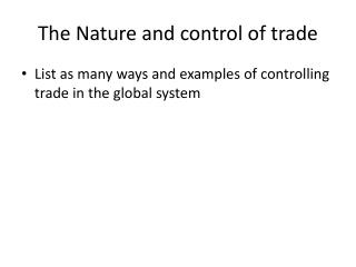 The Nature and control of trade