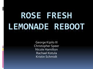 ROSE FRESH LEMONADE REBOOT