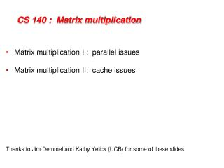 CS 140 :  Matrix multiplication