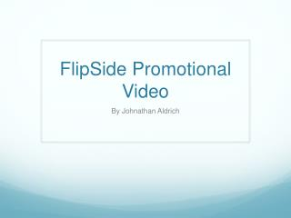 FlipSide  Promotional Video