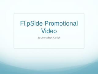 FlipSide  Promotional Video