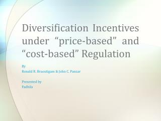 "Diversification Incentives under ""price-based"" and ""cost-based"" Regulation"