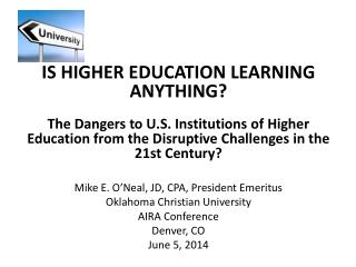 IS  HIGHER EDUCATION LEARNING ANYTHING ?