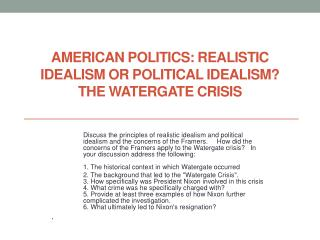 AMERICAN POLITICS: REALISTIC IDEALISM OR POLITICAL IDEALISM? The Watergate Crisis