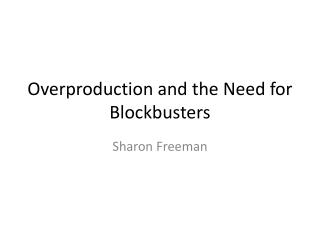 Overproduction and the Need for Blockbusters