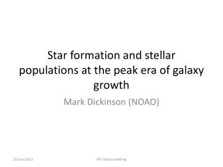 Star formation and stellar populations at the peak era of galaxy growth