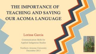 THE IMPORTANCE OF TEACHING AND SAVING OUR ACOMA LANGUAGE