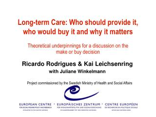 Long-term Care: Who should provide it, who would buy it and why it matters