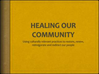 HEALING OUR COMMUNITY