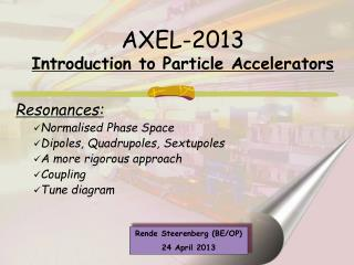 AXEL- 2013 Introduction to Particle Accelerators