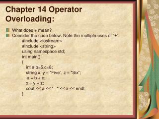 Chapter 14 Operator Overloading: