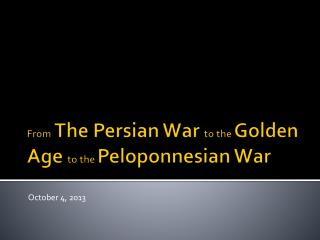 From  The Persian War  to the  Golden Age  to the  Peloponnesian War