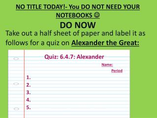NO TITLE TODAY!- You DO NOT NEED YOUR NOTEBOOKS   DO NOW