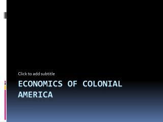 Economics of  C olonial America