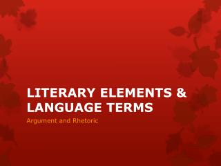 LITERARY ELEMENTS & LANGUAGE TERMS