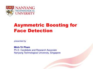 Asymmetric Boosting for Face Detection